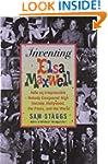Inventing Elsa Maxwell: How an Irrepr...