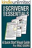 SCRIVENER ESSENTIALS: A Quick Start Visual Guide for Mac Users
