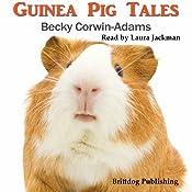Guinea Pig Tales | [Becky Corwin-Adams]