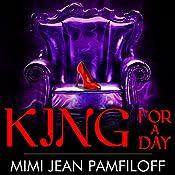 King for a Day: King Trilogy, Book 2 | Mimi Pamfiloff