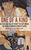 img - for One Of A Kind: The Rise And Fall Of Stuey The Kid Unger, The World's Greatest Poker Player book / textbook / text book
