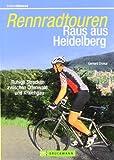 Rennradtouren Raus aus Heidelberg: Ruhige Strecken zwischen Odenwald, Pfalz und Kraichgau