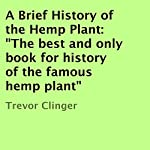 A Brief History of the Hemp Plant | Trevor Clinger