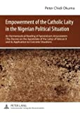img - for Empowerment of the Catholic Laity in the Nigerian Political Situation: An Hermeneutical Reading of <I>Apostolicam Actuositatem</I> (The Decree on the ... II and its Application to Concrete Situations book / textbook / text book