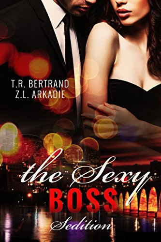The Sexy Boss: Sedition by Z.l. Arkadie & T.R. Bertrand ebook deal