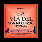 La Via del Samurai (Hagakura) [The Way of the Samurai (Hagakura)] | [Yamamoto]
