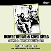 Deaver Brown & Cross River: The Best Selling Sales & Entrepreneurship Case | [Deaver Brown]