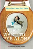 img - for I Just Want to Pee Alone book / textbook / text book