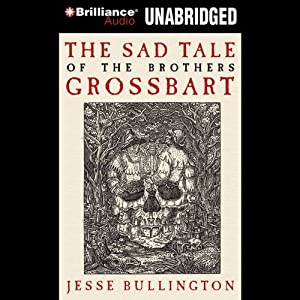 The Sad Tale of the Brothers Grossbart Audiobook