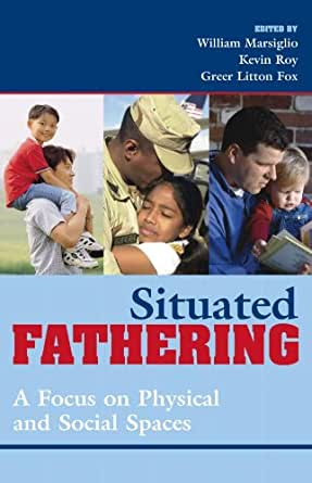 Situated Fathering: A Focus on Physical and Social Spaces - Kindle