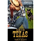 Blame it on Texas (Lone Star Cowboys) ~ Tori Scott