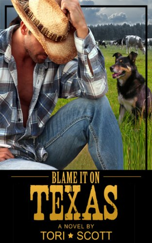 Blame it on Texas (Lone Star Cowboys) by Tori Scott