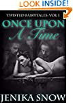 Once Upon A Time (Twisted Fairytales:...
