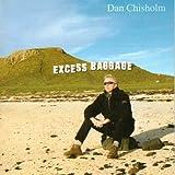 Dan Chisholm Excess Baggage