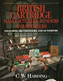 img - for British Cartridge Manufacturers, Loaders and Retailers Including Ironmongers and Gunsmiths book / textbook / text book
