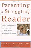 img - for Parenting a Struggling Reader: A Guide to Diagnosing and Finding Help for Your Child's Reading Difficulties book / textbook / text book