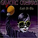 Let It Go by GALACTIC COWBOYS (2003-08-02)