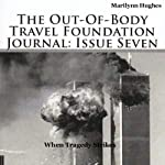 When Tragedy Strikes: The Out-of-Body Travel Foundation Journal: Issue Seven | Marilynn Hughes