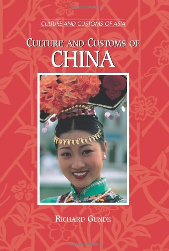 Culture and Customs of China (Culture and Customs of Asia)