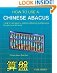 How To Use A Chinese Abacus: A step-b...