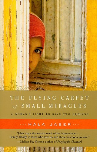The Flying Carpet of Small Miracles: One Woman's Fight to Save Two Orphans of War