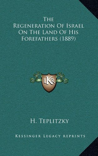 The Regeneration of Israel on the Land of His Forefathers (1889)