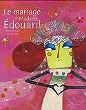 """Afficher """"Le Mariage de Madame Edouard"""""""