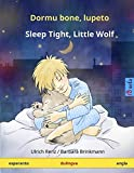Dormu bone, lupeto - Sleep Tight, Little Wolf  Dulingva infanlibro (Esperanto - English) (www childrens-books-bilingual com) by Ulrich Renz (2015-10-27)