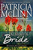 Almost a Bride (Wyoming Wildflowers Book 2)