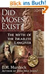 Did Moses Exist?: The Myth of the Isr...