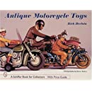 "Antique Motorcycle Toys: Featuring the Collection of ""Indian"" Al Liebowitz (A Schiffer Book for Collectors)"