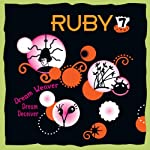 Ruby 7 - Dream Weaver, Dream Deceiver  by Meatball Fulton