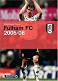 Fulham FC Official Season Review 2005/06 (1903073480) by Tim Beynon