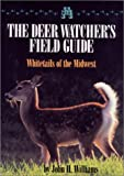 A Deer Watcher's Field Guide: Whitetails of the Midwest (1879094517) by Williams, John H.