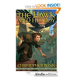 Free Kindle Book: The Hawk And His Boy (The Tormay Trilogy #1), by Christopher Bunn. Publication Date: November 19, 2010