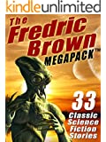 The Fredric Brown MEGAPACK �: 33 Classic Science Fiction Stories