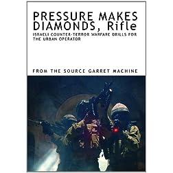 PRESSURE MAKES DIAMONDS, Rifle