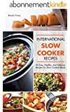 International Slow Cooker Recipes - 50 Easy, Healthy, and Delicious Recipes for Slow Cooked Meals (English Edition)