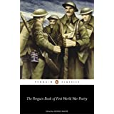 The Penguin Book of First World War Poetry (Penguin Classics) ~ George Walter