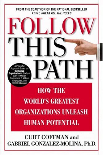 Image for Follow This Path : How the Worlds Greatest Organizations Drive Growth by Unleashing Human    Potential