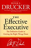 The Effective Executive: The Definitive Guide to Getting the Right Things Done (Harperbusiness Essentials) (0060833459) by Drucker, Peter F.