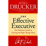 The Effective Executive: The Definitive Guide to Getting the Right Things Done (Harperbusiness Essentials)by Peter F. Drucker