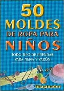 The 50 Moldes de Ropa Para Ninos (Spanish Edition): Lilia de Iturralde