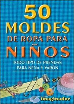The 50 Moldes de Ropa Para Ninos (Spanish Edition) (Spanish) Paperback