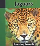 Jaguars (Amazing Animals (Weigl))