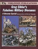 img - for Greg Cihlar's Fabulous Military Dioramas book / textbook / text book
