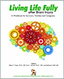 img - for Living Life Fully after Brain Injury: A workbook for survivors, families and caregivers book / textbook / text book