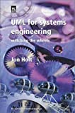 UML (Unified Modelling Language) for Systems Engineers (Iee Professional Applications of Computing Series, 2) (0852961057) by Holt, Jon