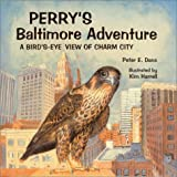 Perry's Baltimore Adventure: A Bird'S-Eye View of Charm City