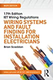 17th Edition IET Wiring Regulations: Wiring Systems and Fault Finding for Installation Electricians (17th Edn Iet Wiring Regulation)